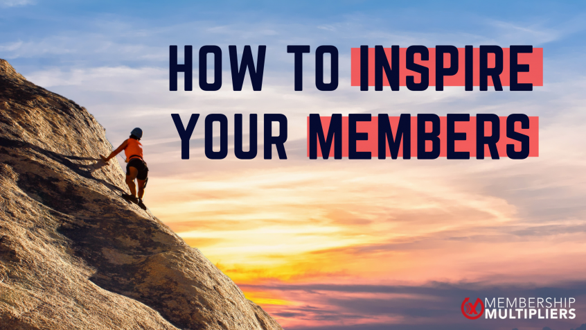 How to Inspire Your Members