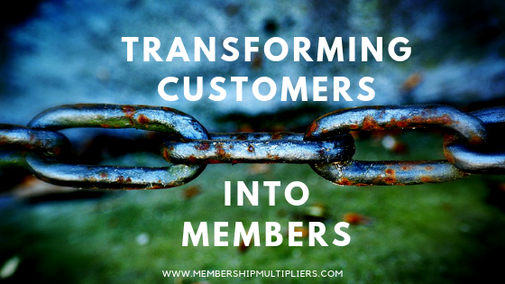 Transforming Customers Into Members