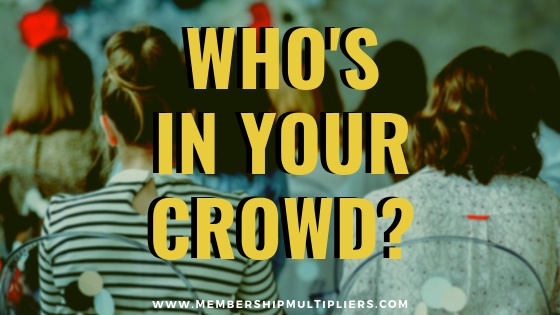 Who's In Your Crowd