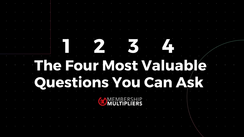 The Four Most Valuable Questions You Can Ask