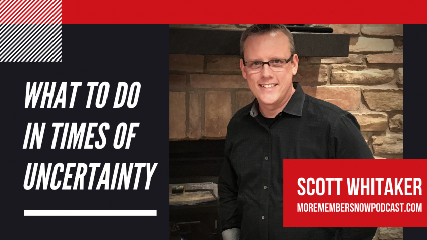What To Do In Times Of Uncertainty [Podcast]