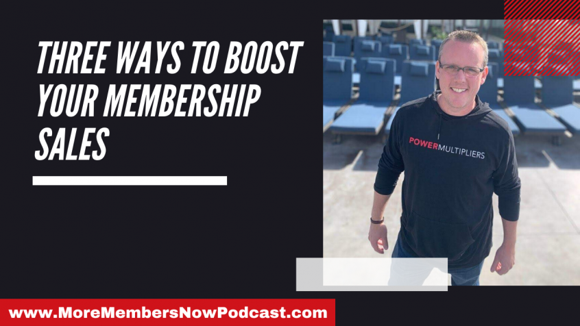 Three Ways to Boost Your Membership Sales