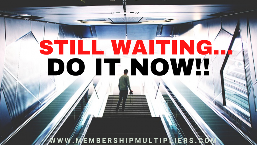 Stop Waiting, Do It Now!
