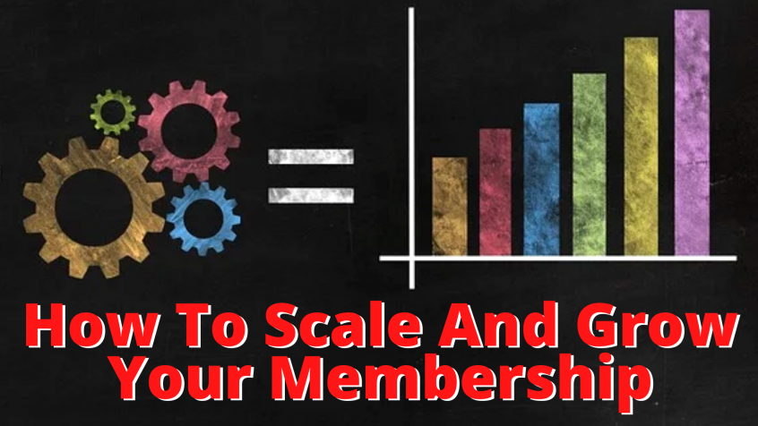 How To Scale And Grow Your Membership