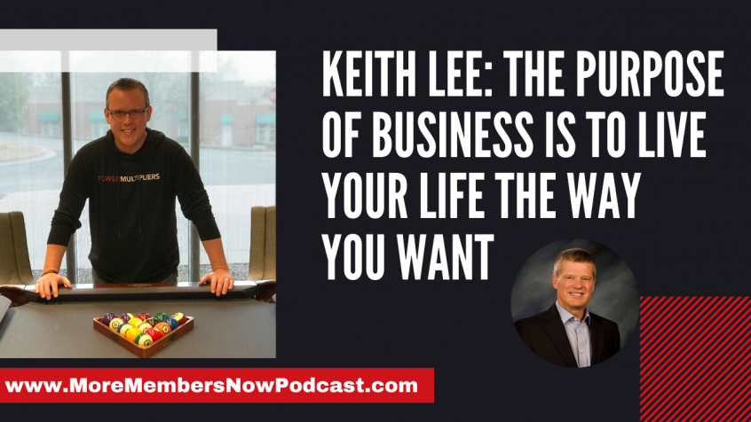 Keith Lee: The Purpose Of Business Is To Live Your Life The Way You Want