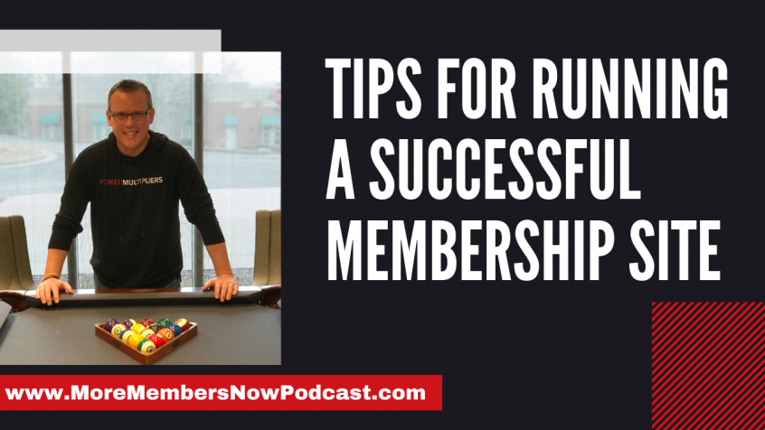 Tips For Running A Successful Membership Site